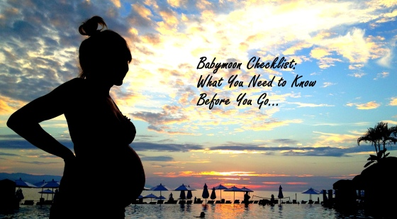 Babymoon Checklist